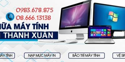 Dịch vụ sửa máy tính tại nhà Thanh Xuân – nơi gửi trọn niềm tin
