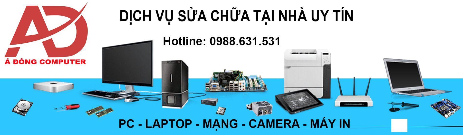 Sửa máy tính tại nhà Nguyễn Chí Thanh của Á ĐÔng