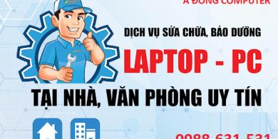Sửa Laptop tại nhà Hà Đông Nhanh – Uy tín 30P có mặt